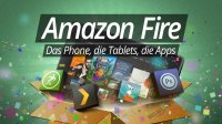 Amazon Fire Phone, Tablets und Apps