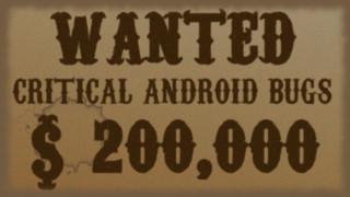 Project Zero Price: Google zahlt 200.000 Dollar für kritische Android-Lücke