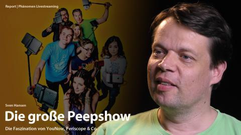 nachgehakt: Die Faszination von Periscope, YouNow & Co.