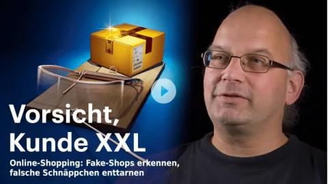 nachgehakt: Vorsicht, Kunde XXL – Fake-Shops erkennen