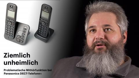 nachgehakt: Problematische Mithörfunktion bei Panasonics DECT-Telefonen