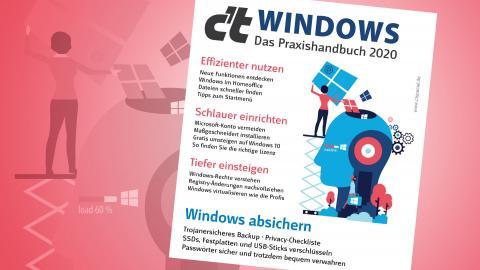 Jetzt erhältlich: Sonderheft c't Windows – das Praxishandbuch 2020