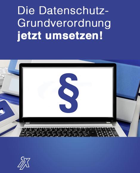 Die Datenschutz-Grundverordnung jetzt umsetzen! (iX webinar)