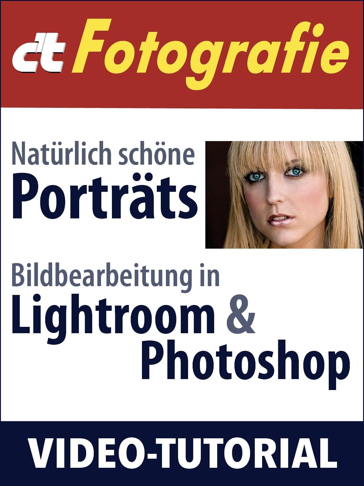 Bildbearbeitung in Lightroom und Photoshop: Natürlich schöne Porträts