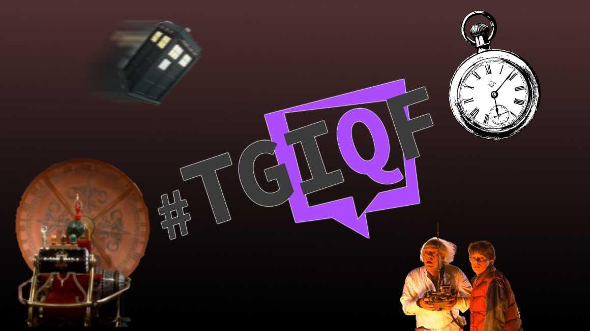 #TGIQF - Das Zeitreisen-Quiz