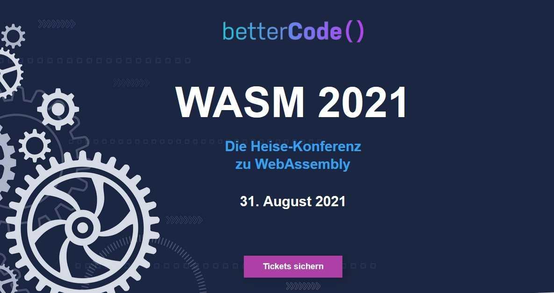 Conferencia Wasm de Heise: WebAssembly 2021 el 31 de agosto de 2021, el cambio de juego también fuera de la web