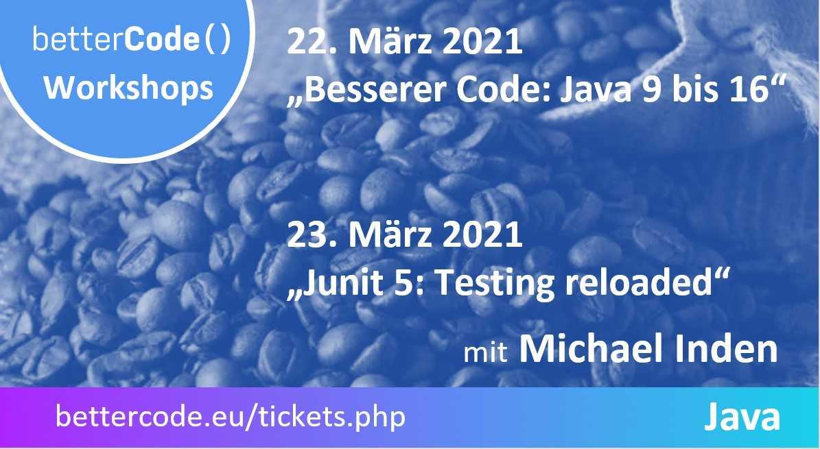 Java: Coole Features und Testing reloaded in zwei Hands-on-Workshops von Heise  Am 22. und 23. März heißt es Hands-on-Java: Besserer Code von Java 9 bis 16 sowie JUnit 5 stehen im Zentrum der beiden Praxis-Workshops.