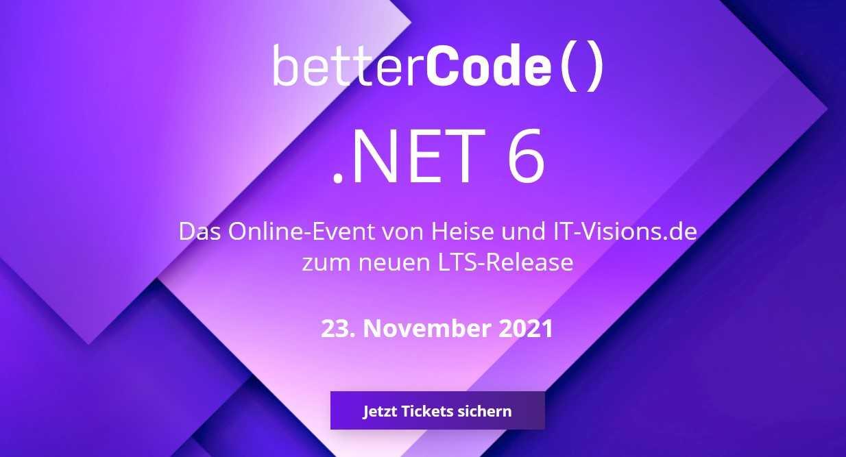 Das Online-Event von Heise und IT-Visions.de zum neuen LTS-Release von .NET 6 https://net.bettercode.eu/