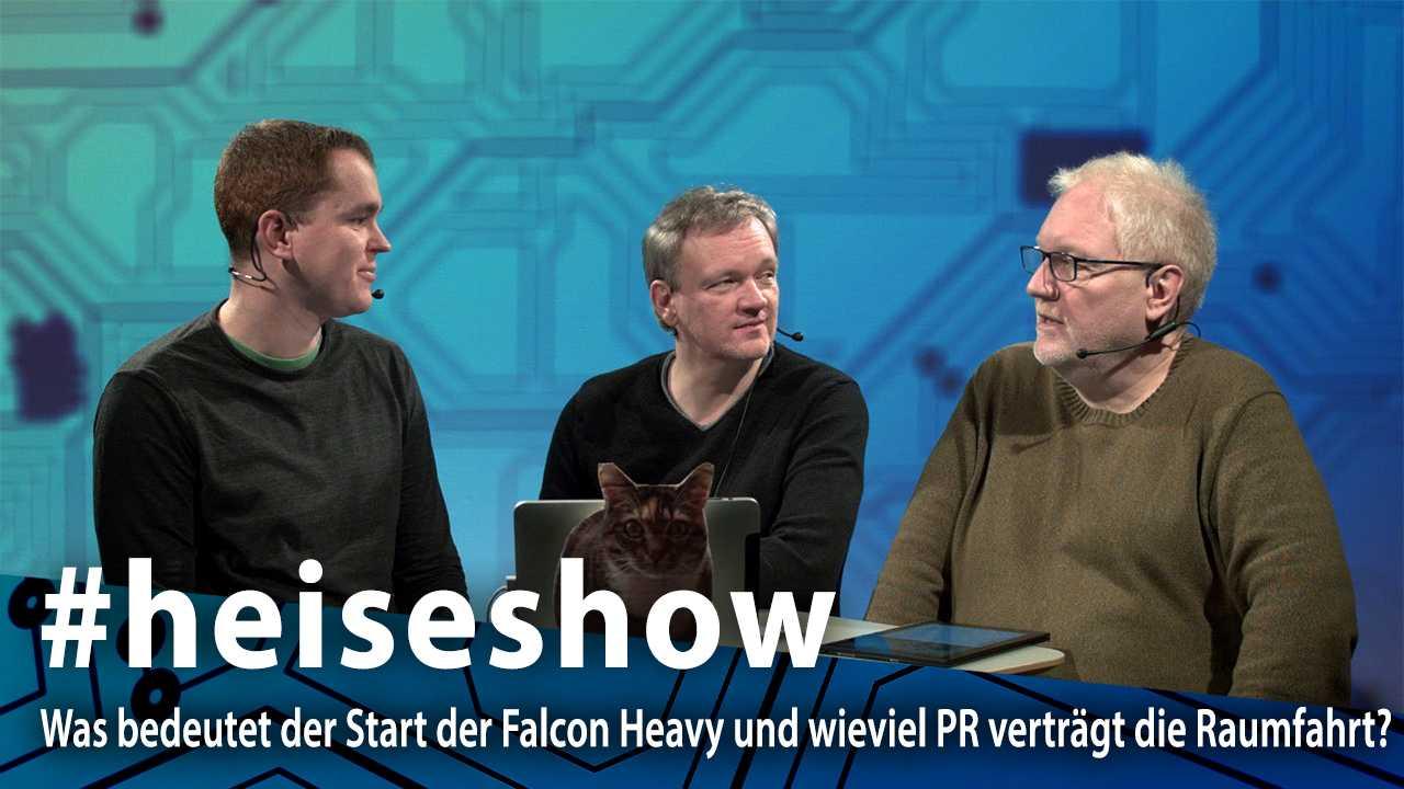 #heiseshow, live ab 12 Uhr: Was bedeutet der Start der Falcon Heavy und wieviel PR verträgt die Raumfahrt?
