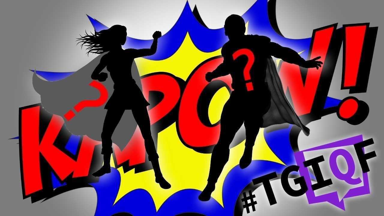 #TGIQF - das Quiz: Kein Held ohne Sidekick