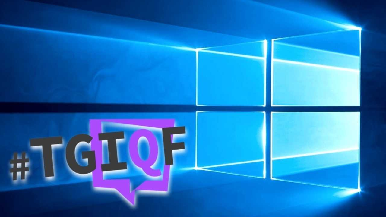 #TGIQF - das Quiz für Windows-10-Kenner
