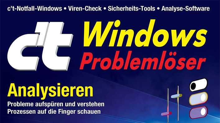 c't Windows Problemlöser: Systemanalyse auf höchstem Niveau