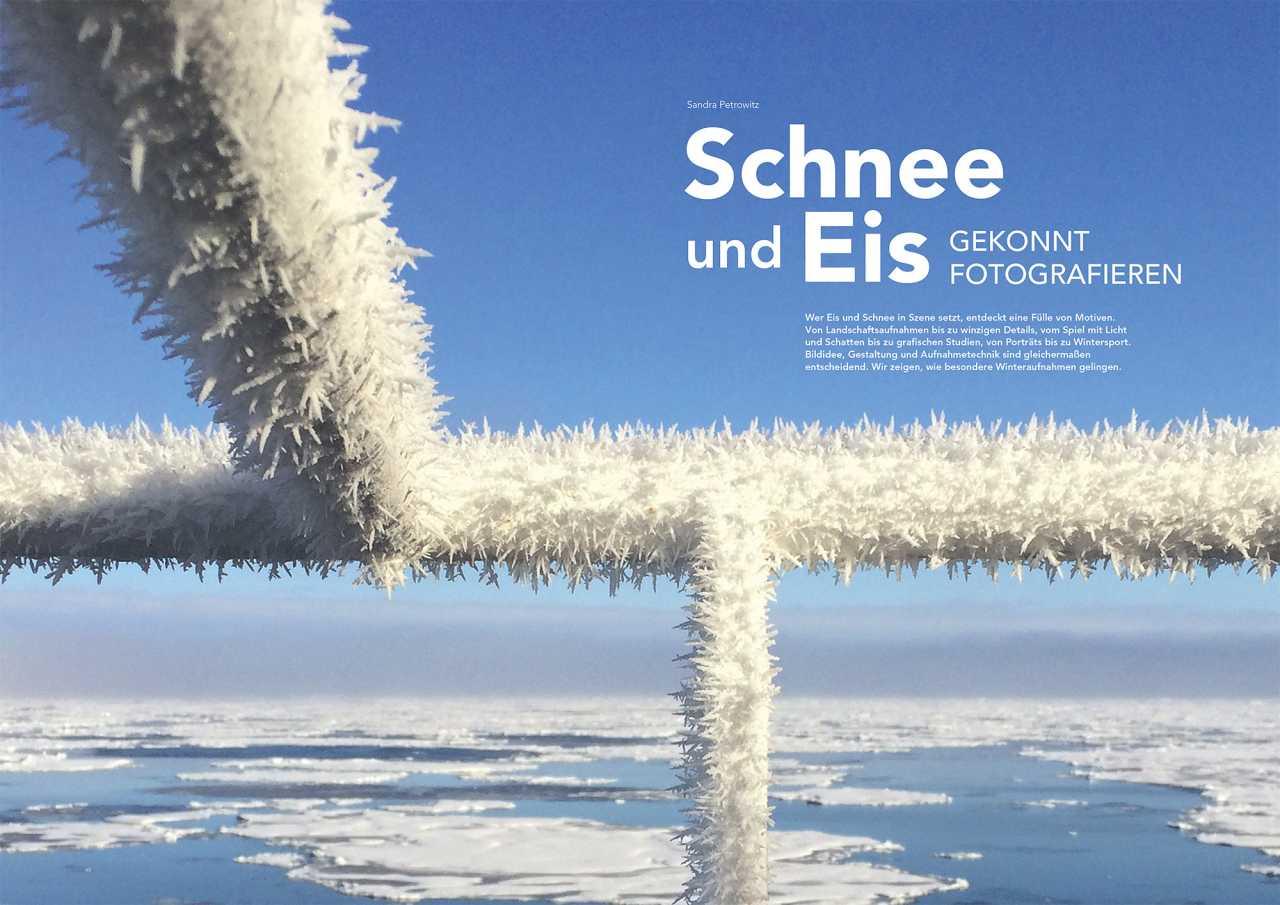 Motive aus Schnee und Eis fordern dem Fotografen besondere Aufnahmetechniken ab – und bieten Raum für ausgefallene Bildideen.