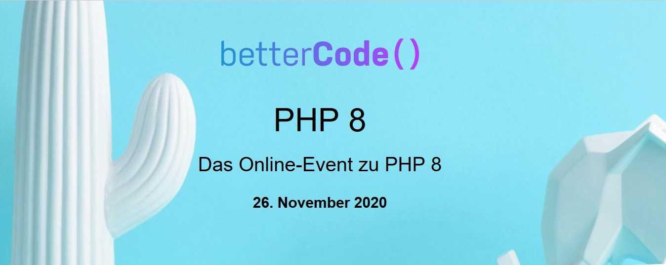 betterCode() präsentiert: PHP 8 - Das Online-Event am 26. November 2020