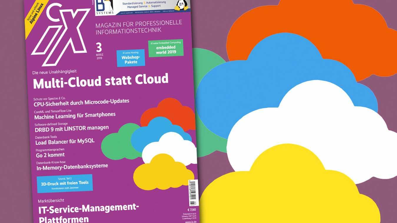 iX 3/2019: Multi-Cloud gegen den Vendor-Lock-in