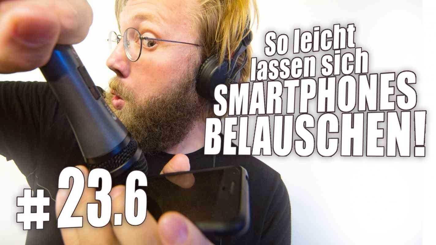 c't uplink 23.6: So leicht lassen sich Smartphones belauschen