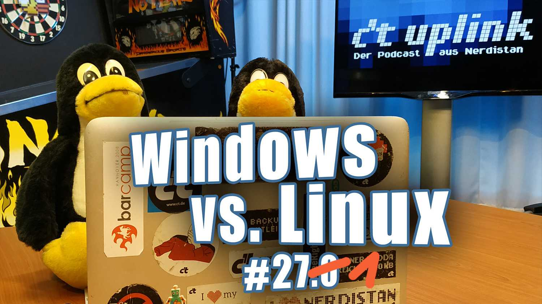c't uplink 27.1: Windows vs. Linux, Dating-Apps, DIN-A3-Scanner