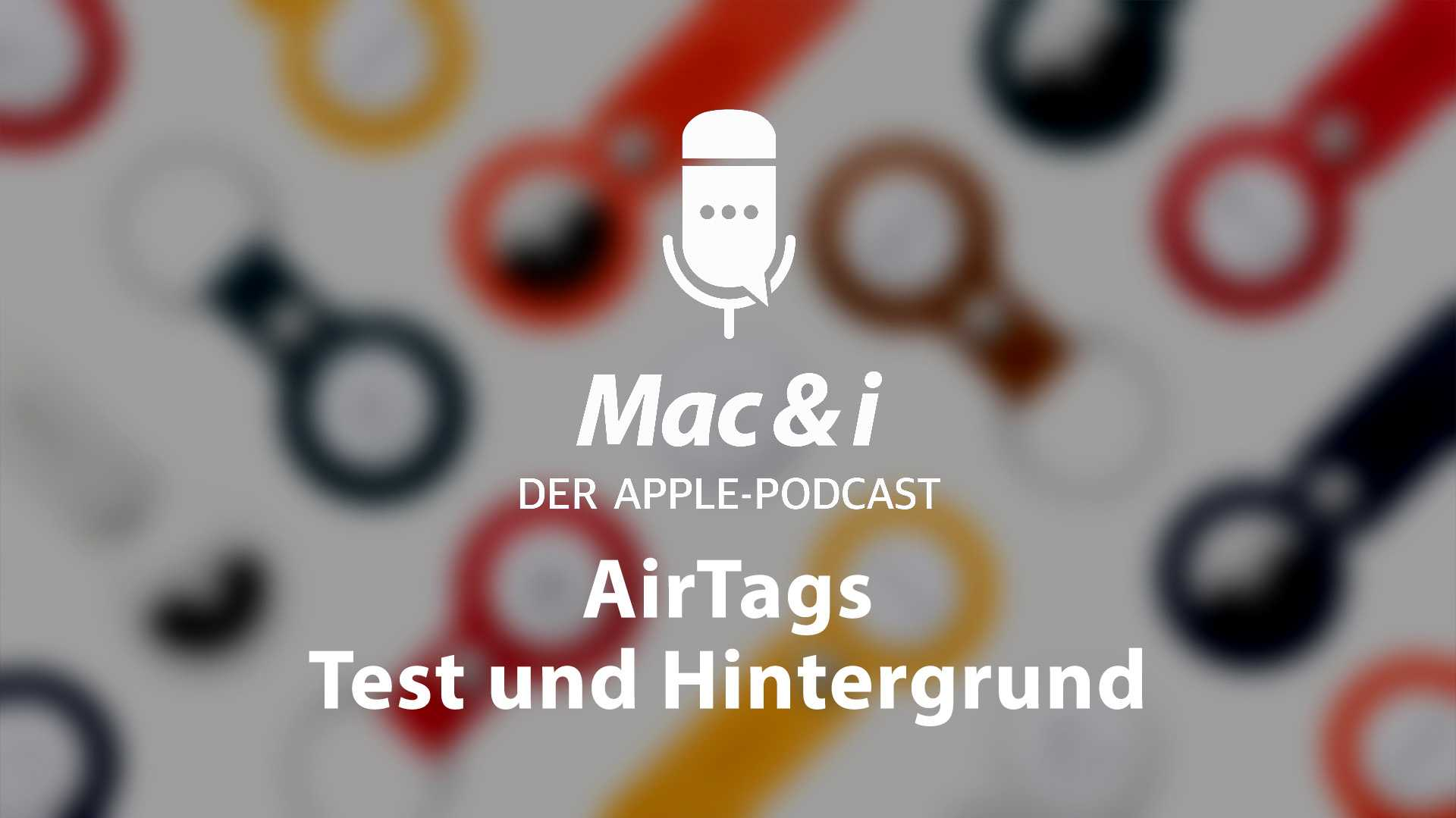 AirTags im Test Mac & i – Der Apple-Podcast