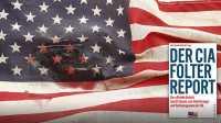 Zusammenfassung des CIA-Folterreports auf Deutsch veröffentlicht