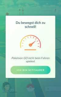 Zu schnell zur Monsterjagd ? mit diesem Dialog will Pokémon Go soll Autofahrer vom Spielen abhalten.