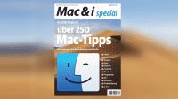 Mac & i special mit Mac-Tipps jetzt vorab im heise-Kiosk