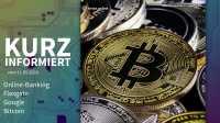 Kurz informiert: Online-Banking, Flexgate, Google, Bitcoin