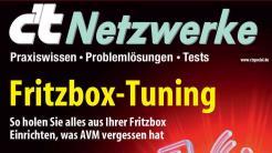 c't Netzwerke: Fritzbox-Tuning und WLAN-Wissen