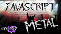 #TGIQF - das Quiz: JavaScript oder Metal Band?