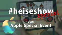 #heiseshow spezialLive-Kommentar zu Apples iPhone-Event ab 18:30 Uhr