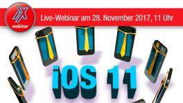 iX Live-Webinar: iOS 11 im Unternehmen – effizient und sicher einsetzen