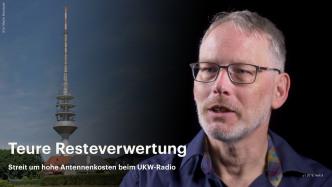 nachgehakt: Streit um hohe Antennenkosten beim UKW-Radio