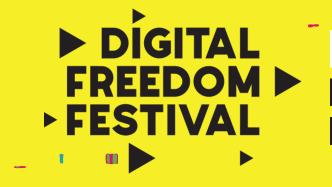 Digital Freedom Festival: Fake News als größte Bedrohung für die Internetfreiheit