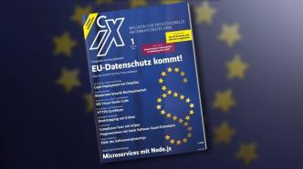 iX 1/2018: EU-Datenschutz kommt
