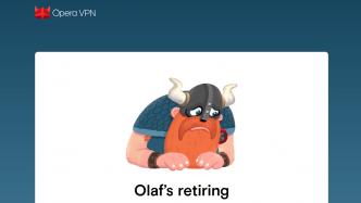 Opera VPN wird eingestellt, Olaf geht in Rente