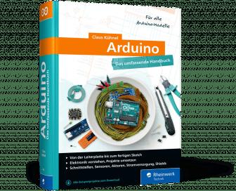 Arduino - Das umfassende Handbuch