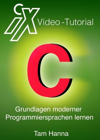 C-Tutorial: Grundlagen moderner Programmiersprachen lernen