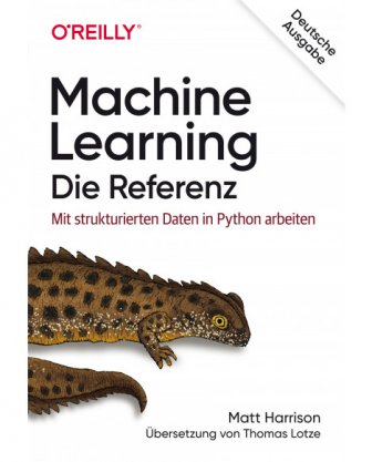 Machine Learning - Die Referenz