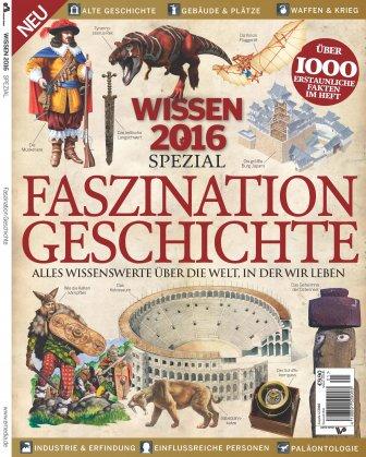 Wissen 2016 Special Faszination Geschichte