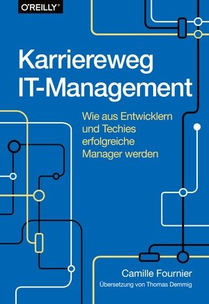 Karriereweg IT-Management (1. Aufl.)
