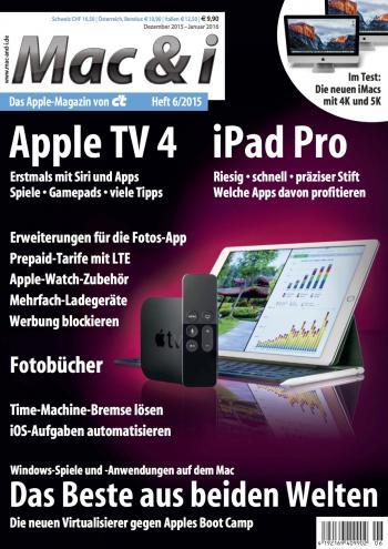 Mac & i Heft 6/2015 unter anderem zu Apple TV und iPad Pro