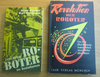 Roboter im geteilten Deutschland: im Westen pfui, im Osten hui.