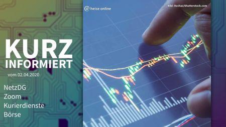 Kurz informiert: NetzDG, Zoom, Kurierdienste, Börse