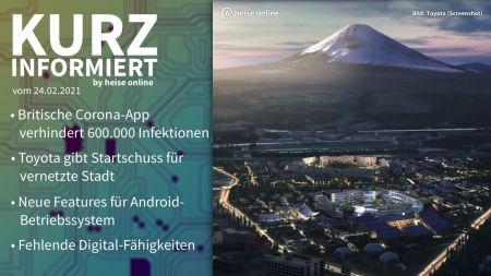 kurz informiert: Britische Corona-App, Woven City, Android, Digital-Fähigkeiten