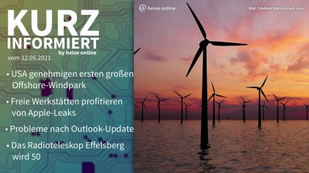 Kurz informiert: Windpark, Apple, Outlook, Radioteleskop