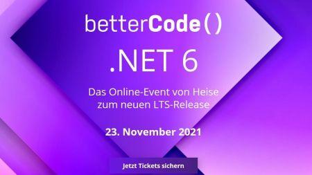 heise-Angebot: betterCode() .NET 6: die Heise-Konferenz zu Microsofts künftigem LTS-Release