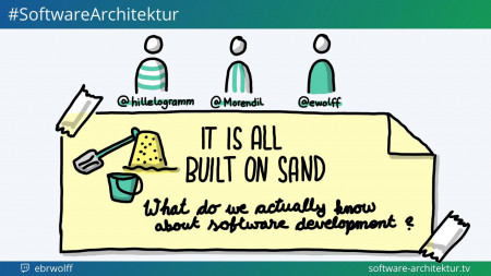 software-architektur.tv: Built on Sand – What we know about Software Development