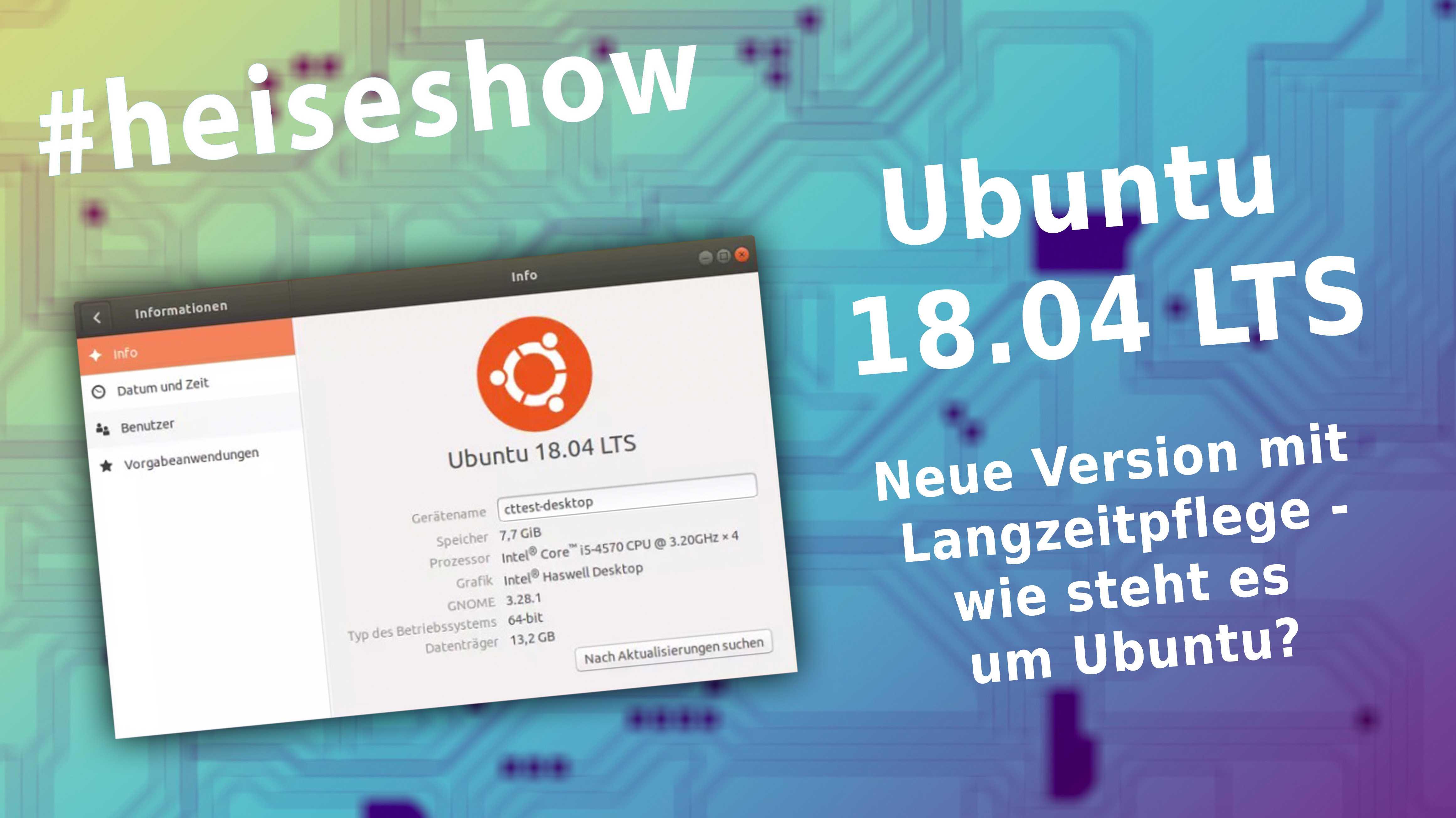 #heiseshow, live ab 12 Uhr: Neue Version mit Langzeitpflege – Wie steht es um Ubuntu?