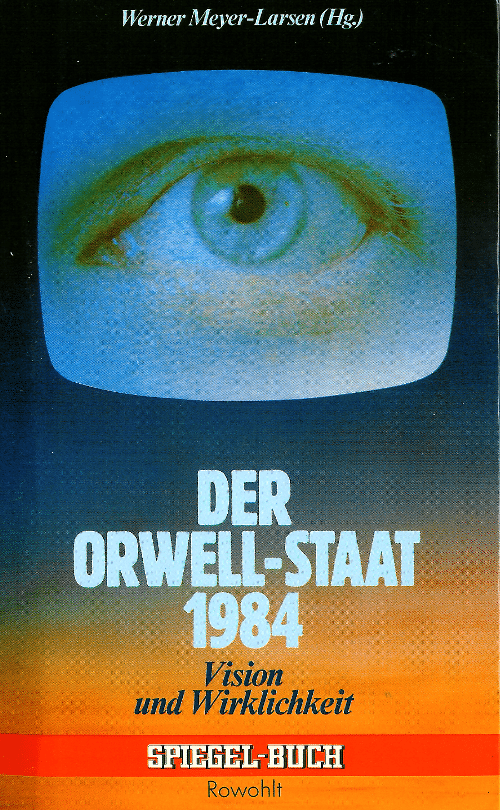 Vor 30 Jahren warnten besorgte Journalisten vor Orwells Dystopien.