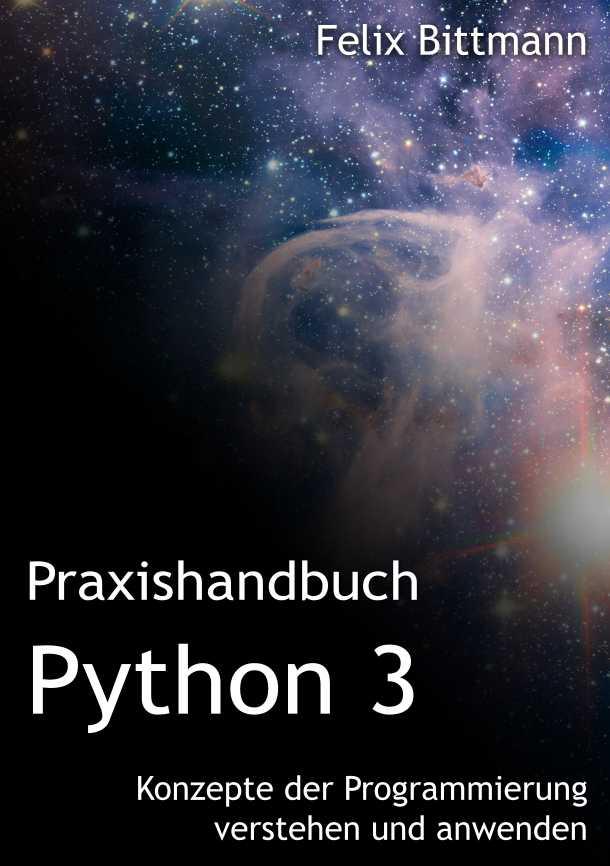 Praxishandbuch Python 3 – Konzepte der Programmierung verstehen und anwenden