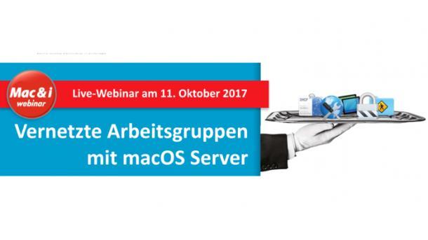 Webinar von Mac & i: Wie man macOS Server im Unternehmen einsetzt